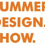 SUMMER. DESIGN. SHOW.  #7